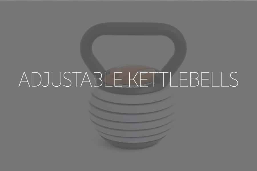 The 7 Best Adjustable Kettlebells for 2020 : Great for Home Gyms & Beginners